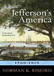 Jefferson's America, 1760-1815 by Norman K. Risjord