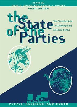 Book The State of the Parties: The Changing Role of Contemporary American Parties by John C. Green