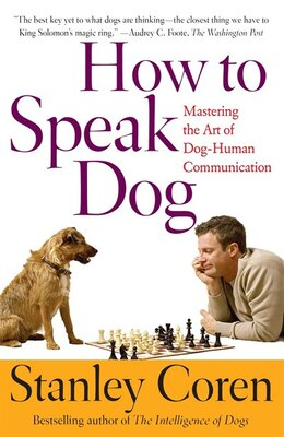 Book How to Speak Dog: Mastering the Art of Dog-Human Communication by Stanley Coren