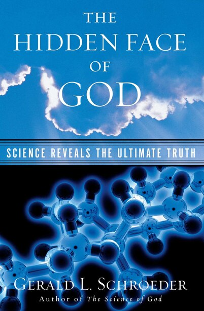 The Hidden Face of God: Science Reveals the Ultimate Truth by Gerald L. Schroeder