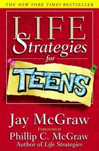 Book Life Strategies for Teens by Jay McGraw