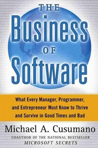 The Business of Software: What Every Manager, Programmer, and Entrepreneur Must Know to Thrive and…
