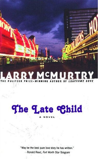 The Late Child: A Novel by Larry McMurtry