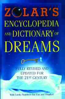 Zolar's Encyclopedia and Dictionary of Dreams: Fully Revised and Updated for the 21st Century by Zolar