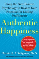 Authentic Happiness: Using the New Positive Psychology to Realize Your Potential for Lasting…