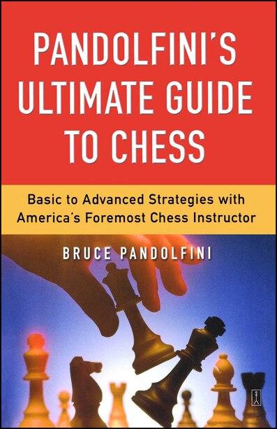 Pandolfini's Ultimate Guide to Chess by Bruce Pandolfini