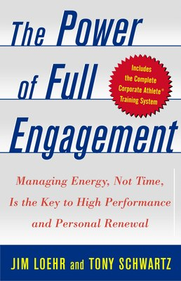 Book The Power of Full Engagement: Managing Energy, Not Time, is the Key to High Performance and… by Jim Loehr