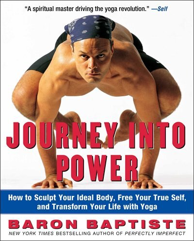 Journey Into Power: Journey Into Power by Baron Baptiste
