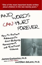And Words Can Hurt Forever: How To Protect Adolescents From Bullying, Harassment, And Emotional…