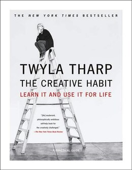 Book The Creative Habit: Learn It And Use It For Life by Twyla Tharp
