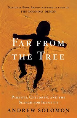 Book Far From the Tree: Parents, Children and the Search for Identity by ANDREW SOLOMON
