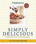 Book Simply Delicious: 245 No-Fuss Recipes--All 8 POINTS or Less by Weight Watchers
