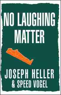 No Laughing Matter by Joseph Heller