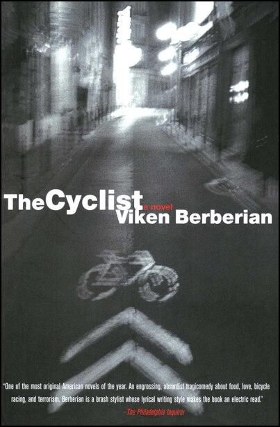 The Cyclist: A Novel by Viken Berberian