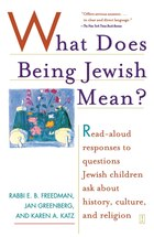 What Does Being Jewish Mean?: Read-Aloud Responses to Questions Jewish Children Ask About History…