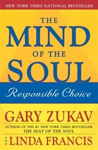 Book The Mind of the Soul: Responsible Choice by Gary Zukav