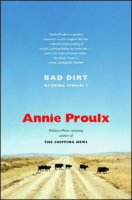Book Bad Dirt: Wyoming Stories 2 by Annie Proulx