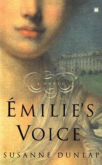 Emilie's Voice: A Novel