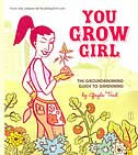 Book You Grow Girl: You Grow Girl by Gayla Trail