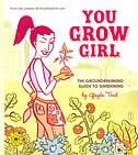 You Grow Girl: You Grow Girl