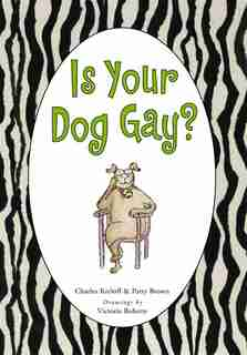 Is Your Dog Gay? by Charles Kreloff