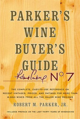 Book Parker's Wine Buyer's Guide, 7th Edition: Parker's Wine Buyer's Guide, 7th Edition by Robert M. Parker