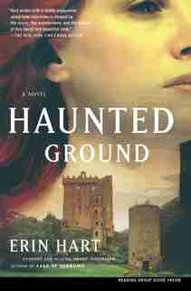 Haunted Ground: A Novel by Erin Hart