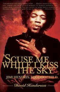 'Scuse Me While I Kiss the Sky: Jimi Hendrix: Voodoo Child