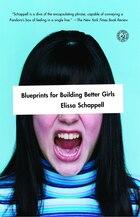 Blueprints for Building Better Girls: Fiction