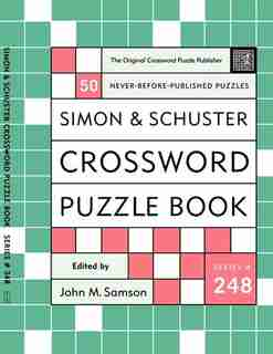 Simon and Schuster Crossword Puzzle Book #248: The Original Crossword Puzzle Publisher by John M. Samson