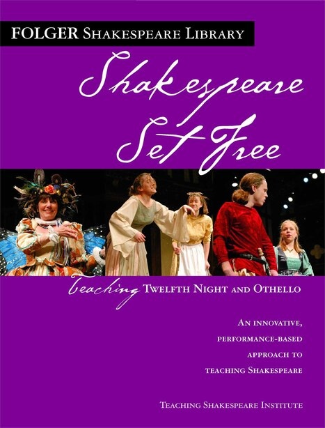 Teaching Twelfth Night and Othello: Shakespeare Set Free by Peggy O'Brien