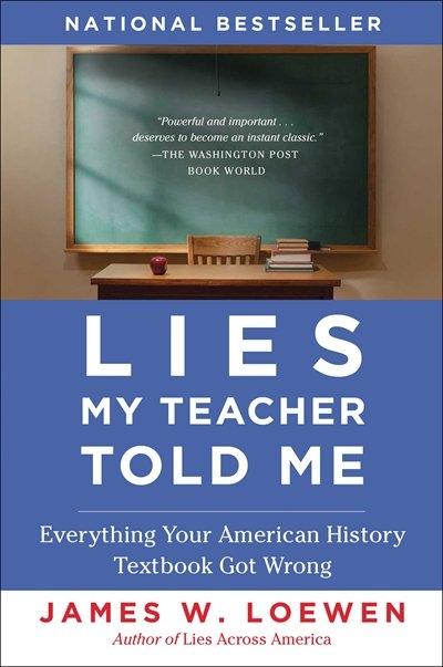 an analysis of lies my teacher told me a book by james w loewen