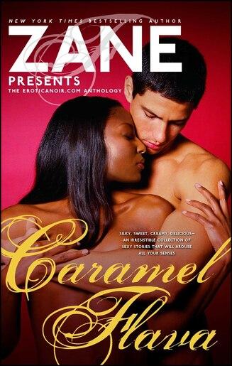 Caramel Flava: The Eroticanoir.com Anthology by Zane