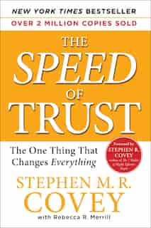 The Speed Of Trust: The One Thing That Changes Everything by Stephen M.r. Covey