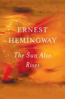 The Sun Also Rises: The Authorized Edition by ERNEST HEMINGWAY