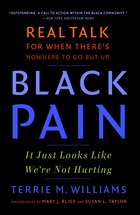 Black Pain: It Just Looks Like We're Not Hurting