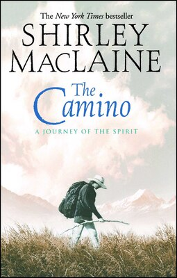 Book The Camino: A Journey of the Spirit by Shirley Maclaine