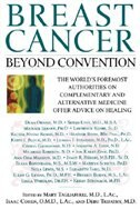 Breast Cancer: Beyond Convention: The World's Foremost Authorities on Complementary and Alternative…