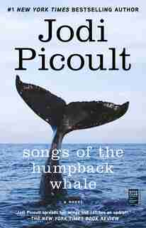 Songs of the Humpback Whale: A Novel by Jodi Picoult