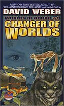 Changer of Worlds by David Weber