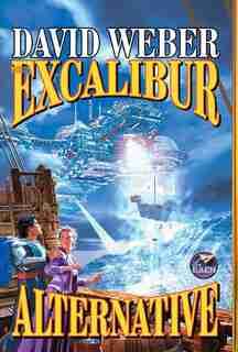 The Excalibur Alternative by David Weber