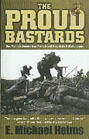 The Proud Bastards: One Marine's Journey from Parris Island through the Hell of Vietnam by E. Michael Helms