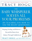 The Baby Whisperer Solves All Your Problems: Sleeping, Feeding, and Behavior--Beyond the Basics…