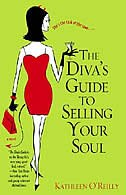 The Diva's Guide to Selling Your Soul by Kathleen O'Reilly