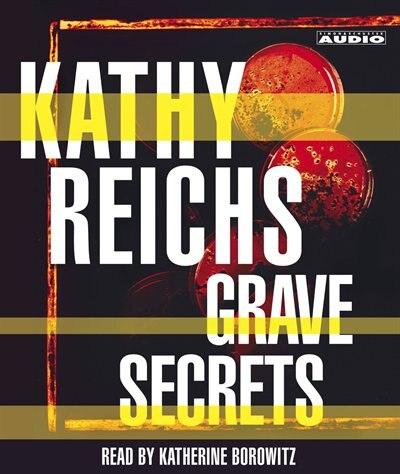 Grave Secrets: A Novel by Kathy Reichs