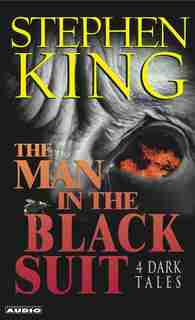 The Man in the Black Suit : 4 Dark Tales by Stephen King