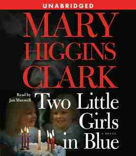 Two Little Girls in Blue: A Novel by Mary Higgins Clark