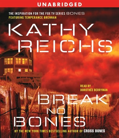 Break No Bones: A Novel by Kathy Reichs