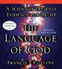 The Language of God: A Scientist Presents Evidence For Belief by Francis S. Collins
