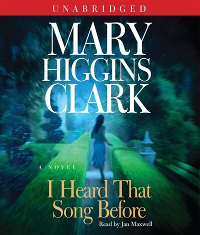 I Heard That Song Before: A Novel by Mary Higgins Clark